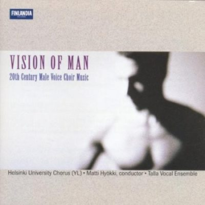 Vision of Man: 20th Century Male Voice Choir Music