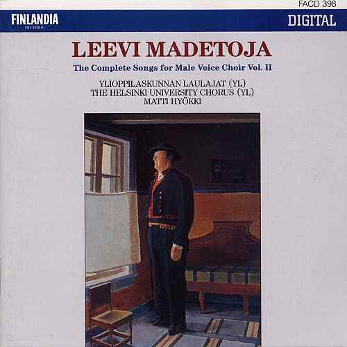 Leevi Madetoja: The Complete Works for Male Voice Choir Vol. 2