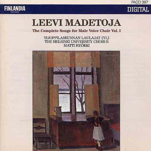 Leevi Madetoja: The Complete Works for Male Voice Choir Vol. 1