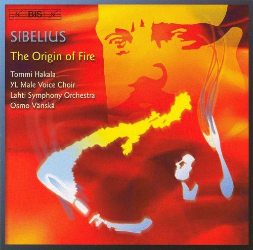 Sibelius: The Origin of Fire