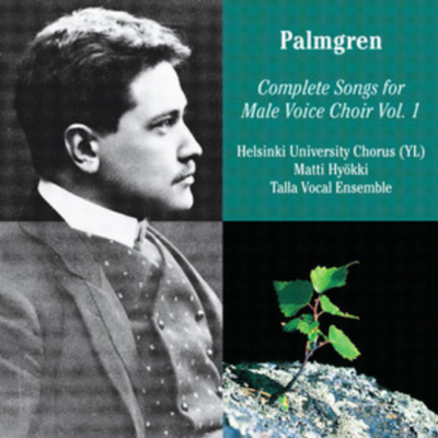 Selim Palmgren: Complete Songs for Male Voice Choir Vol. 1