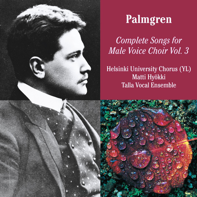 Selim Palmgren: Complete Songs for Male Voice Choir Vol. 3