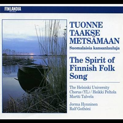 Tuonne taakse metsämaan – suomalaisia kansanlauluja