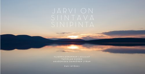 Järvi on siintävä sinipinta – uusi levy ulkona!